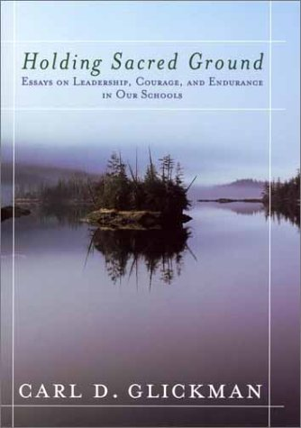 Holding Sacred Ground: Essays on Leadership, Courage, and Endurance in Our Schools 9780787956714