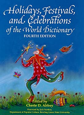 Holidays, Festivals, and Celebrations of the World Dictionary 9780780809949