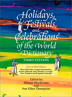 Holidays, Festivals, and Celebrations of the World Dictionary: Detailing Nearly 2,500 Observances from All 50 States and More Than 100 Nations 9780780804227