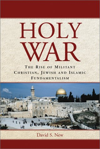 Holy War: The Rise of Militant Christian, Jewish and Islamic Fundamentalism 9780786413362