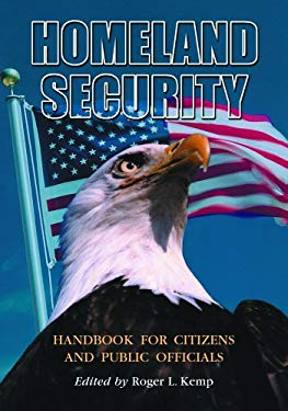 Homeland Security Handbook for Citizens and Public Officials 9780786424320