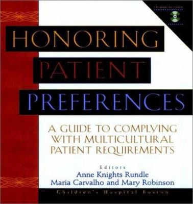Honoring Patient Preferences, Includes CD ROM: A Guide to Complying with Multicultural Patient Requirements [With] 9780787946500