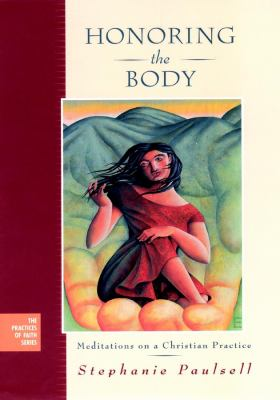 Honoring the Body: Meditations on a Christian Practice 9780787967574
