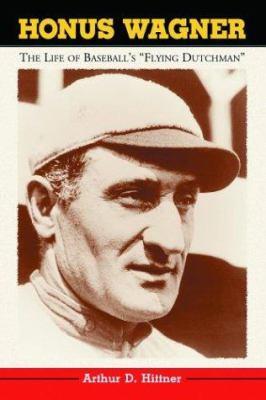 Honus Wagner: The Life of Baseball's