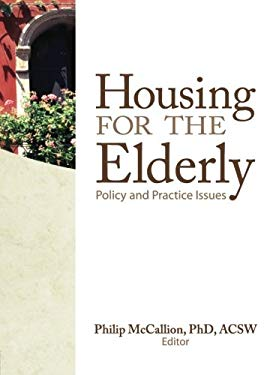 Housing for the Elderly: Policy and Practice Issues 9780789034496