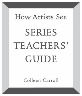 How Artists See: Teachers' Guide 9780789208095