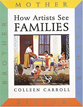 How Artists See: Families: Mother Father Sister Brother 9780789206718