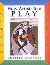 How Artists See Play: Sports Games Toys Imagination 3132264