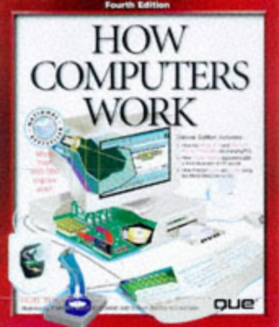 How Computers Work [With Gives You a Tour of the Inside of Your Computer...] 9780789717283