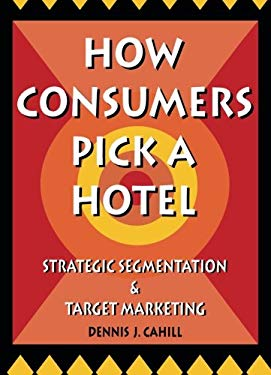 How Consumers Pick a Hotel 9780789001849