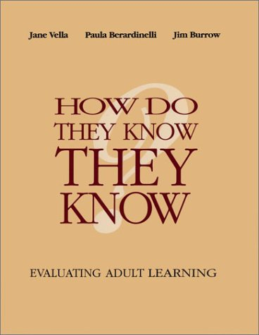 How Do They Know They Know: Evaluating Adult Learning 9780787910471
