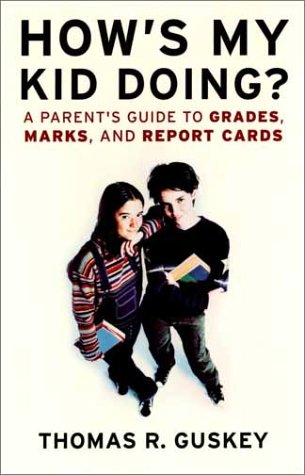How's My Kid Doing?: A Parent's Guide to Grades, Marks, and Report Cards 9780787967352