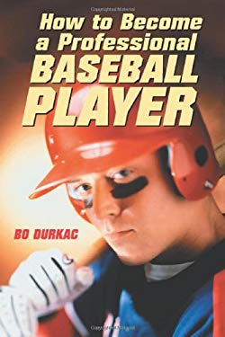 How to Become a Professional Baseball Player 9780786415878