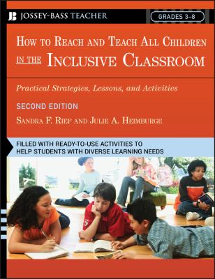 How to Reach and Teach All Children in the Inclusive Classroom: Practical Strategies, Lessons, and Activities 9780787981549