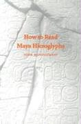 How to Read Maya Hieroglyphs 9780781810203