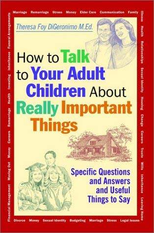 How to Talk to Your Adult Children about Really Important Things 9780787956141
