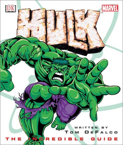 Hulk: The Incredible Guide 9780789492609