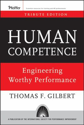 Human Competence: Engineering Worthy Performance 9780787996154