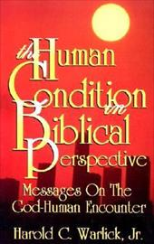 Human Condition in Biblical Pe - Warlick, Harold C., Jr.