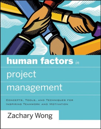 Human Factors in Project Management: Concepts, Tools, and Techniques for Inspiring Teamwork and Motivation 9780787996291