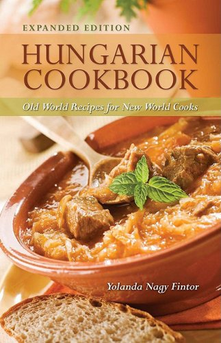 Hungarian Cookbook: Old World Recipes for New World Cooks 9780781812405