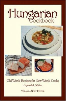 Hungarian Cookbook, Old World Recipes for New World Cooks 9780781809962