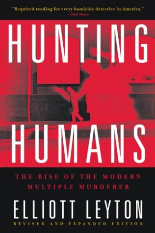 Hunting Humans: The Rise of the Modern Multiple Murderer 9780786712281