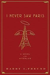 I Never Saw Paris: A Novel of the Afterlife