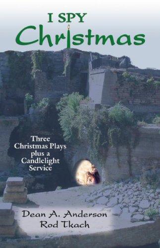I Spy Christmas: Three Christmas Plays Plus a Candlelight Service 9780788025518