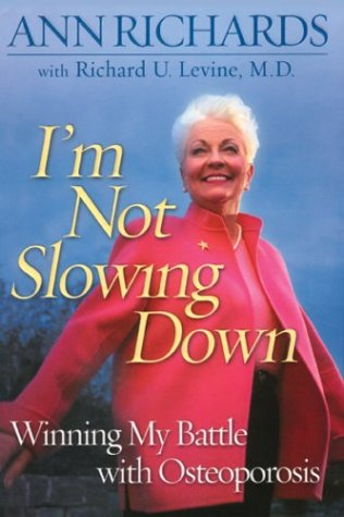I'm Not Slowing Down: Winning My Battle with Osteoporosis 9780786260676