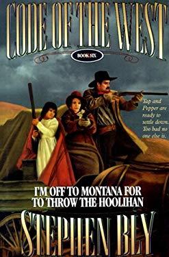 I'm Off to Montana for to Throw the Hoolihan 9780783803388
