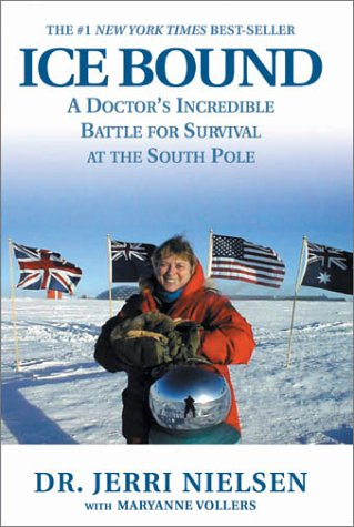 Ice Bound: A Doctor's Incredible Battle for Survival at the South Pole 9780786886999