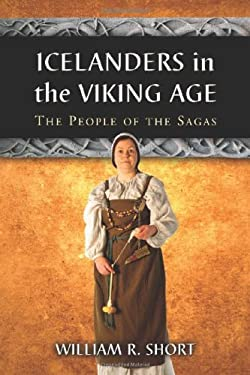 Icelanders in the Viking Age: The People of the Sagas 9780786447275
