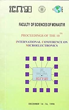 Icn [Sic] '98: Proceedings of the Tenth International Conference on Microelectronics, Monastir-Tunisia, December 14-16, 1998 9780780349698