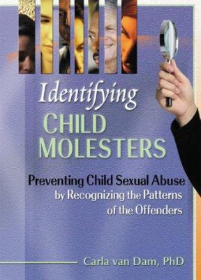 Identifying Child Molesters 9780789007438