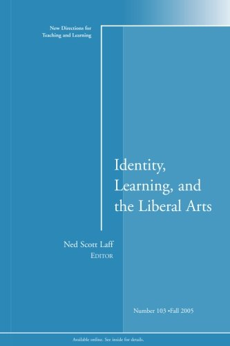 Identity, Learning, and the Liberal Arts: New Directions for Teaching and Learning 9780787983338