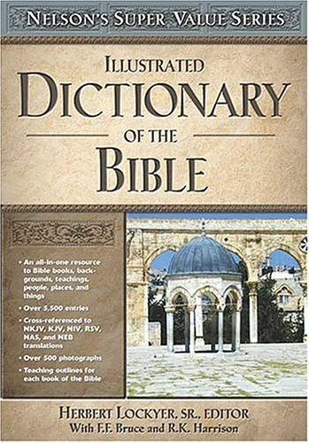 Illustrated Dictionary of the Bible 9780785250524