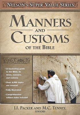 Illustrated Manners and Customs of the Bible 9780785250432