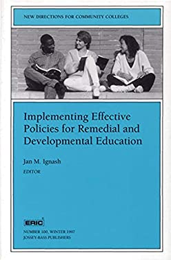 Implementing Effective Policies for Remedial and Developmental Education: New Directions for Community Colleges 9780787998431