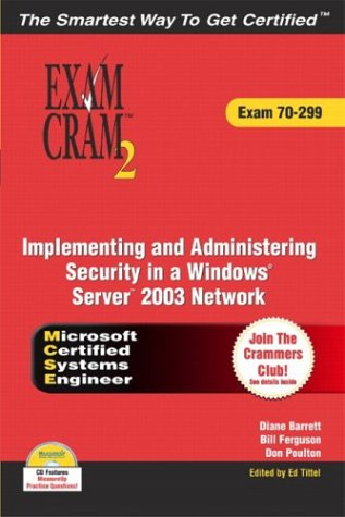 Implementing and Administering Security in a Windows Server 2003 Network: Exam 70-299 [With CDROM] 9780789731388