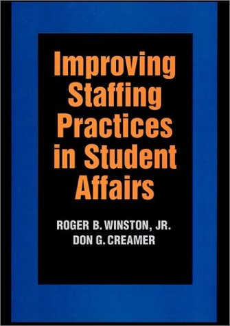 Improving Staffing Practices in Student Affairs 9780787908515