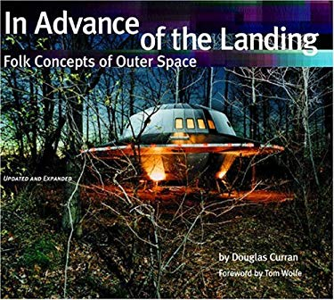 In Advance of the Landing: Folk Concepts of Outer Space 9780789207081