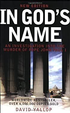 In God's Name: An Investigation Into the Murder of Pope John Paul I 9780786719846