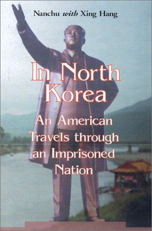 In North Korea: An American Travels Through an Imprisoned Nation 9780786416912