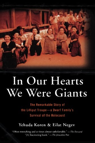 In Our Hearts We Were Giants: The Remarkable Story of the Lilliput Troupe--A Dwarf Family's Survival of the Holocaust 9780786715558