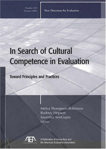 In Search of Cultural Competence in Evaluation: Toward Principles and Practices 9780787976545