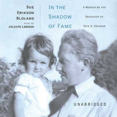In the Shadow of Fame: A Memoir by the Daughter of Erik H. Erikson 9780786183135