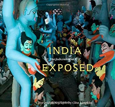 India Exposed: The Subcontinent A-Z 9780789209948
