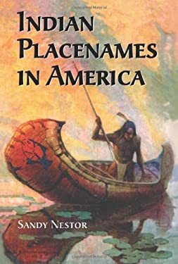 Indian Placenames in America: Cities, Towns and Villages 9780786416547