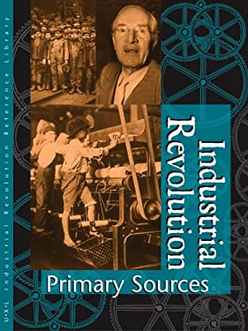 Industrial Revolution Reference Library Primary Sources: Primary Sources